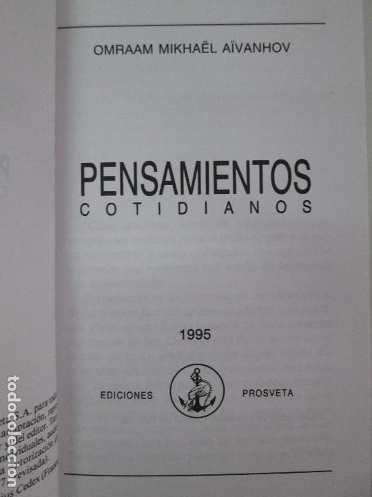 Libros de segunda mano: PENSAMIENTOS COTIDIANOS.OMRAAM MIKHAËL AÏVANHOV. 7 LIBROS. EDICION PROSVETA. VER FOTOGRAFIAS - Foto 16 - 121731443