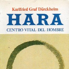 Libros de segunda mano: KARLFIELD GRAF DURCKHEIM : HARA, CENTRO VITAL DEL HOMBRE (MENSAJERO, 1986). Lote 178933348