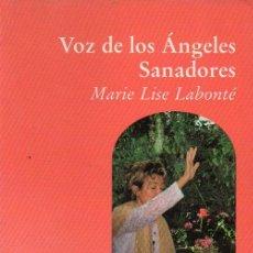 Libros de segunda mano: MARIE LISE LABONTÉ : VOZ DE LOS ÁNGELES SANADORES (LUCIÉRNAGA, 1999) . Lote 121751115