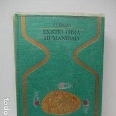 Libros de segunda mano: J.J.BENÍTEZ, EXISTIÓ OTRA HUMANIDAD, PLAZA Y JANÉS, BARCELONA. Lote 121809351
