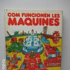 Libros de segunda mano: COM FUNCIONEN LES MAQUINES - PLAZA & JANÉS (DIFICIL). Lote 121811435