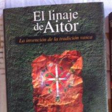 Libros de segunda mano: JON JUARISTI. EL LINAJE DE AITOR. LA INVENCIÓN DE LA TRADICIÓN VASCA. 1998. Lote 121881983