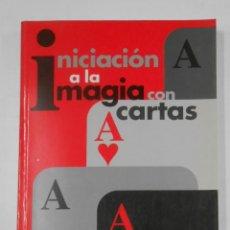 Libros de segunda mano: INICIACIÓN A LA MAGIA CON CARTAS. FLORENSA, ALFREDO. TDK346. Lote 121917291