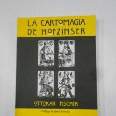 Libros de segunda mano: LA CARTOMAGIA DE HOFZINSER. OTTOKAR FISCHER. PROLOGO JUAN TAMARIZ. PAGINAS. TDK346. Lote 121917655