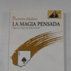 Second hand books - LA MAGIA PENSADA. RAMON RIOBOO. MAGIA CON EL CEREBRO SIN OLVIDAR LAS MANOS. JUAN TAMARIZ. TDK346 - 121918059