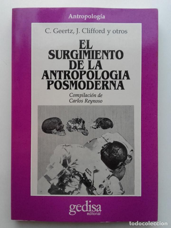 EL SURGIMIENTO DE LA ANTROPOLOGÍA POSMODERNA - C. GEERTZ, J. CLIFFORD Y OTROS - ED. GEDISA (Libros de Segunda Mano - Pensamiento - Otros)