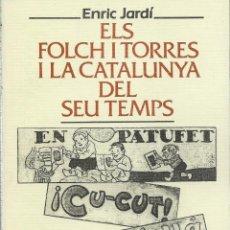 Gebrauchte Bücher - ELS FOLCH I TORRES I LA CATALUNYA DEL SEU TEMPS, Enric Jardí - 121939879