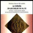 Libros de segunda mano: B501 - CORUÑA. EN LOS SIBLOS XIII AL XV. HISTORIA URBANA. GALICIA. MEDIEVAL. D. BARRAL. RIVADULLA.. Lote 121955307