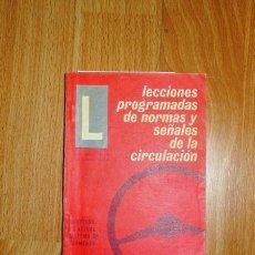 Libros de segunda mano: LECCIONES PROGRAMADAS DE NORMAS Y SEÑALES DE CIRCULACIÓN / JUAN CANO ORTEGA, LUIS MARTOS GARCÍA. Lote 121963591