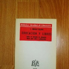 Libros de segunda mano: GONZALO CALAVIA, L. EDUCACIÓN Y LIBROS : SOBRE EL CONCEPTO DE EDUCACIÓN ; LIBROS PARA NIÑOS Y ADOLES. Lote 121963759