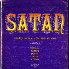 Libros de segunda mano: SATAN. LEFÈVRE MARROU PUECH BAZIN Y OTROS. 1975 LABOR. COLECCIÓN MALDOROR 28. Lote 121964015