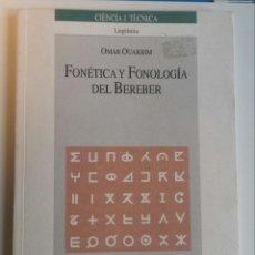 Libros de segunda mano: FONÉTICA Y FONOLOGÍA DEL BEREBER /// OUAKRIM, OMAR. Lote 121964171