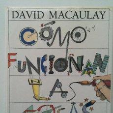 Libros de segunda mano: COMO FUNCIONAN LAS COSAS - DAVID MACAULAY - CIRCULO DE LECTORES. Lote 121964187