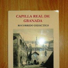 Libros de segunda mano: PARDO NAVARRO, TOMÁS JESÚS. CAPILLA REAL DE GRANADA : RECORRIDO DIDÁCTICO. Lote 121964287