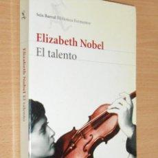 Libros de segunda mano: ELIZABETH NOBEL, EL TALENTO · SEIX BARRAL, 2002. Lote 121968211