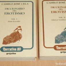 Libros de segunda mano: DICCIONARIO DEL EROTISMO, CAMILO JOSÉ CELA · GRIJALBO, 1976 Y 1982 AMBOS. Lote 121971035