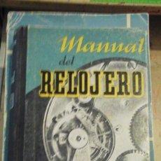 Libros de segunda mano: MANUAL DEL RELOJERO (BUENOS AIRES, 1958). Lote 121997467