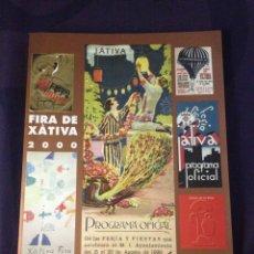 Libros de segunda mano: FIRA DE XÀTIVA 2000. LLIBRES DE FIRA Y CARTELLÍSTICA. AJUNTAMENT DE XÀTIVA 750 ANYS. FIRA D' AGOST.. Lote 122047988