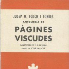 Libros de segunda mano: ANTOLOGIA DE PÀGINES VISCUDES, JOSEP M. FOLCH I TORRES. Lote 122048719