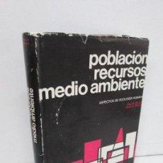 Libros de segunda mano: POBLACION RECURSOS MEDIO AMBIENTE. ASPECTOS DE ECOLOGIA HUMANA. PAUL R. EHRLICH. ANNE H. EHRLICH.. Lote 122049867