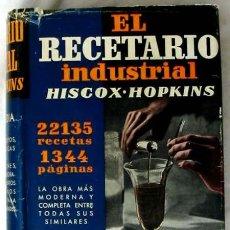 Livros em segunda mão: RECETARIO INDUSTRIAL HISCOX - HOPKINS - G. GILI 1959 - 1335 PÁGINAS - VER DESCRIPCIÓN. Lote 122089335