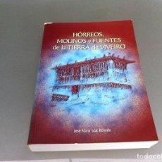 Libros de segunda mano: JOSÉ MARÍA LEAL BÓVEDA. HÓRREOS, MOLINOS Y FUENTES DE LA TIERRA DE VIVEIRO. 1999. Lote 122114427