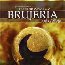 Libros de segunda mano: BREVE HISTORIA DE LA BRUJERÍA. JESÚS CALLEJO. Lote 122117415
