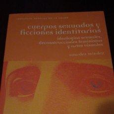 Libros de segunda mano: CUERPOS SEXUADOS Y FICCIONES IDENTITARIAS. LOURDES MÉNDEZ. Lote 122144307