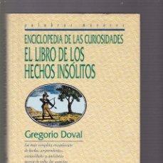 Libros de segunda mano: EL LIBRO DE LOS HECHOS INSOLITOS - GREGORIO DOVAL - EDICIONES DEL PRADO 1997. Lote 122149967