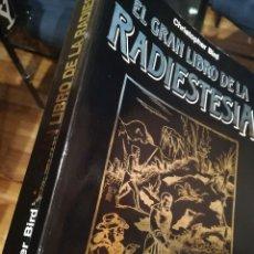 Libros de segunda mano: EL GRAN LIBRO DE LA RADIESTESIA-CHRISTOPHER BIRD-MARTINEZ ROCA-1ª EDICION 1989. Lote 122152651