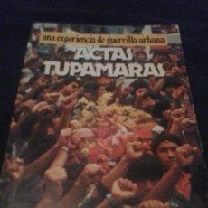 Libros de segunda mano: ACTAS TUPAMARAS. UNA EXPERIENCIA DE GUERRILLA URBANA . PRIMERA EDICION. Lote 122156227
