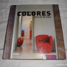 Libros de segunda mano: COLORES ESTILOS DE VIDA.STAFFORD CLIFF/GILLES DE CHABANEIX.EDITORIAL BLUME 2008. Lote 122171467