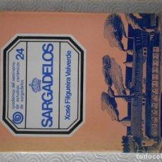 Libros de segunda mano: SARGADELOS. XOSE FILGUEIRA VALVERDE. CUADERNOS DEL SEMINARIO DE ESTUDIOS CERAMICOS DE SARGADELOS 24.. Lote 122173231