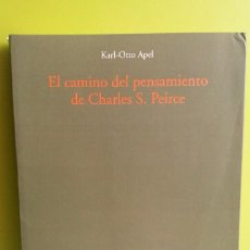 Libros de segunda mano: EL CAMINO DEL PENSAMIENTO DE CHARLES S. PEIRCE. KARL-OTTO APEL. VISOR, . Lote 122184751