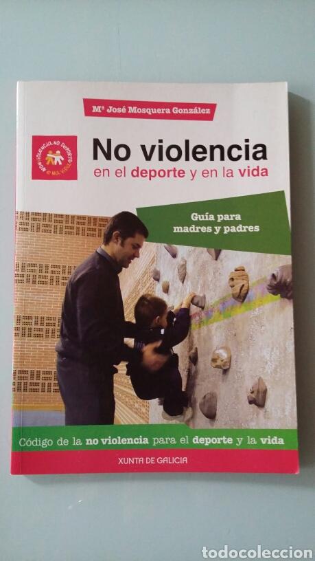 NO VIOLENCIA EN EL DEPORTE Y EN LA VIDA. GUÍA PARA MADRES Y PADRES. (Libros de Segunda Mano - Pensamiento - Otros)