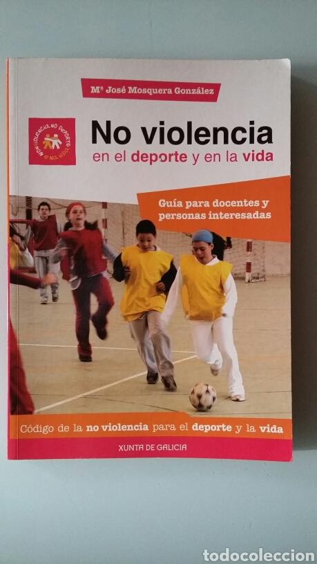 NO VIOLENCIA EN EL DEPORTE Y EN LA VIDA. GUÍA PARA DOCENTES Y PERSONAS INTERESADAS. (Libros de Segunda Mano - Pensamiento - Otros)
