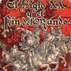 Libros de segunda mano: PIJOAN : EL SIGLO XX Y EL FIN DEL MUNDO SEGÚN LA PROFECÍA DE SAN MALAQUÍAS (HORMIGA DE ORO, 1941). Lote 122222659