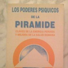 Libros de segunda mano: LOS PODERES PSIQUICOS DE LA PIRAMIDE. Lote 122231490