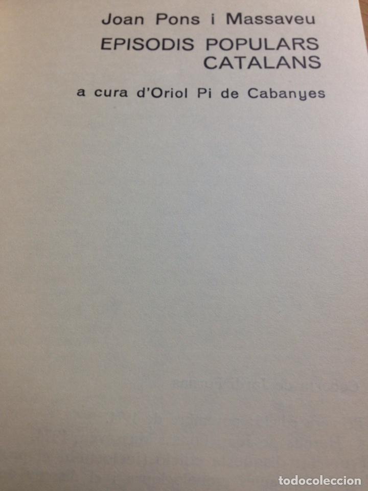 Libros de segunda mano: Joan Pons i Massaveu. Episodis populars catalans (a cura dO. Pi de cabanyes). - Foto 3 - 161184865