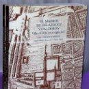 Libros de segunda mano: EL MADRID DE VELAZQUEZ Y CALDERON : VILLA Y CORTE EN EL SIGLO XVII. (2 TOMOS). Lote 122236879