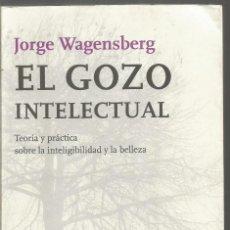 Libros de segunda mano: JORGE WAGENSBERG. EL GOZO INTELECTUAL. TUSQUETS. Lote 122277075