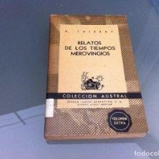 Libros de segunda mano: A. THIERRY. RELATOS DE LOS TIEMPOS MEROVINGIOS. Nº 589. AÑO 1946. Lote 122278143
