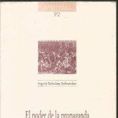 Libros de segunda mano: INGRID SCHULZE SCHNEIDER. EL PODER DE LA PROPAGANDA EN LAS GUERRAS DEL SIGLO XIX. . Lote 122278991