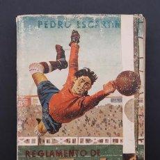 Libros de segunda mano: REGLAMENTO DE FUTBOL COMENTADO - PEDRO ESCARTIN - EDITORIAL PUEYO 1946. Lote 122283295