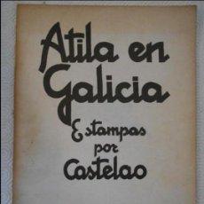 Libros de segunda mano: ATILA EN GALICIA. ESTAMPAS POR CASTELAO. AKAL EDITOR, 1978. 140 GRAMOS.. Lote 122294071