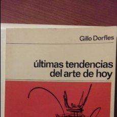 Libros de segunda mano: ULTIMAS TENDENCIAS DEL ARTE DE HOY. GILLO DORFLES. Lote 122302807