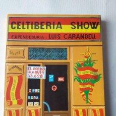 Libros de segunda mano: CELTIBERIA SHOW. LUIS CARANDELL. MAEVA EDICIONES. MADRID, 1994. . Lote 122311535