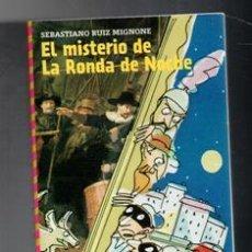 Libros de segunda mano: EL MISTERIO DE LA RONDA DE NOCHE, SEBASTIANO RUIZ MINGNONE. Lote 122325731