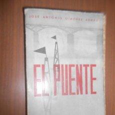Libros de segunda mano: JOSE ANTONIO GIMENEZ ARNAU EL PUENTE MADRID 1941 EDICIONES ESPAÑOLAS. Lote 122350547