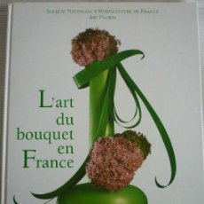 Libros de segunda mano: L´ART DU BOUQUET EN FRANCE - ARMAND COLIN. Lote 122450395